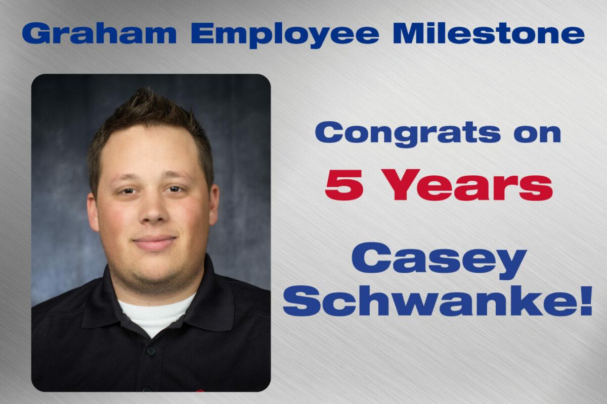 Casey Schwanke - 5 Years