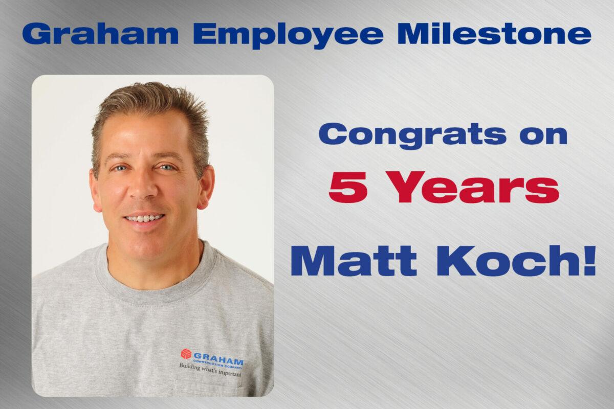 Matt Koch - 5 Years
